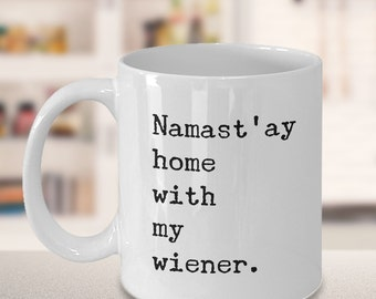 Wiener Dog Mug - Wiener Dog Gifts - Namast'ay Home With My Wiener Mug Tea & Coffee Ceramic Weiner Dog Coffee Cup Dachshund Gifts Doxie Gift