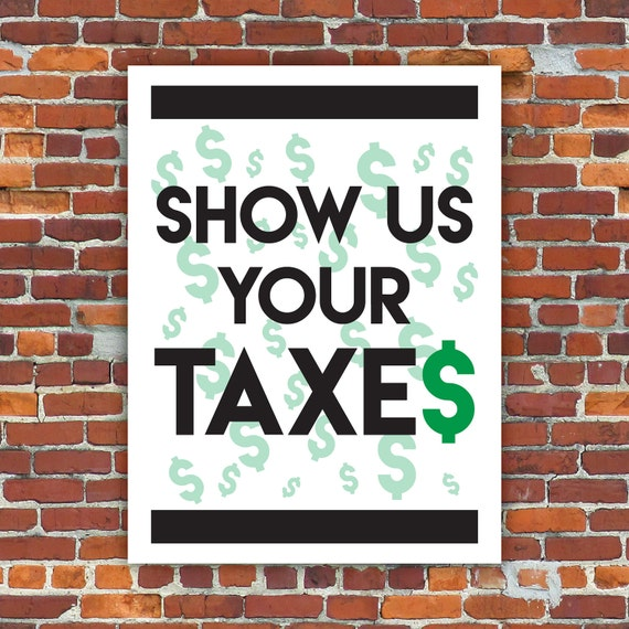 Anti Trump PRINTABLE Protest Sign Poster // Show Us Your Taxes