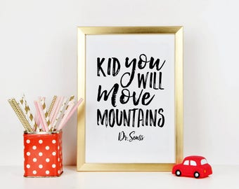 Kid You'll Move Mountains,Kids Room Decor,Kids Gift,Children Quote,Typography Prints,Quotes,Modern Quote,Gift For Children,Kids Art,Nursery