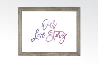 Watercolor, Our Love Story Sign - Wedding Engagement Party Table Sign - Purple Blue Ombré - DIGITAL DOWNLOAD printable art