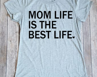 Mom Life is the Best Life Shirt, Mommin Shirt, Mom Gift, Mothers Day