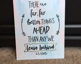 Ther Are Far, Far Better Things Ahead Than Any We Leave Behind Painted Canvas