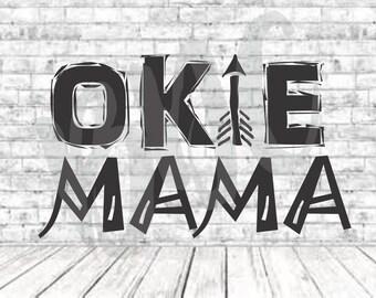 Okie Mama, SVG, PNG, DXF, Vinyl Design, Circut, Cameo, Mom Cut File, momlife, #momlife, Mom shirt, Mothers Day svg, Mom Svg, Oklahoma Mom