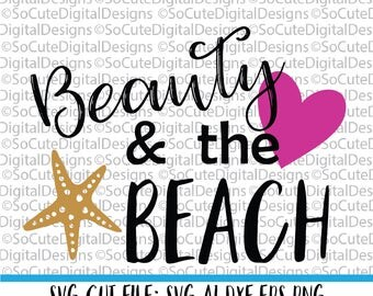 Beauty and the Beach SVG File, beach svg, summer vacation svg, nautical svg, cruise svg, Cricut, Silhouette, Cut File, DXF, eps,