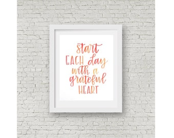 Start Each Day with a Grateful Heart / Watercolor Quote / Hand Lettering / Calligraphy Print / 8x10