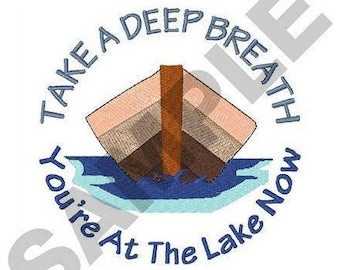 You're At The Lake Now - Machine Embroidery Design