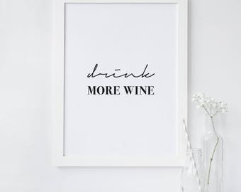 Wine Quote Print - Drink More Wine Print - Wine Print Funny - Typography Quote Print - Inspirational Wall Art Print - Motivational Poster -