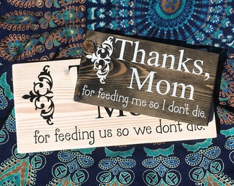 """Wood sign - """"Thanks, Mom"""" funny"""