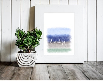 Simplify Printable - Simplify Print - Simplify Art - Simplify Watercolor Print - Digital Download - Printable - Simplify Ocean Print