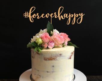 Wedding Cake Topper, #ForeverHappy Cake Topper, Cake Topper For Wedding, Wedding Cake, Engagement Cake Topper, Anniversary Cake Topper
