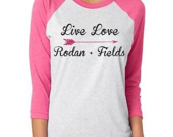 Live Love Rodan + Fields raglan shirt