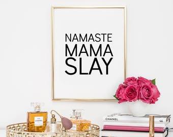 quotes, home decor, printable, art, inspirational quote, motivational quote, office decor, typography, namaste, namaslay, dorm decor