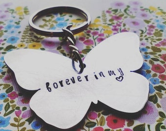 Handstamped Butterfly Keychain - Forever in my heart - Memorial - Keyring - Sympathy Gift - Gift for loss - Personalise - Personalize