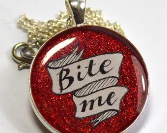 Bite Me Sassy Funny Glittery Resin Pendant