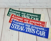 Vintage Bumper Sticker Answer My Prayers...Steal This Car New Old Stock