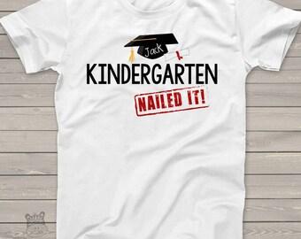 Kindergarten graduation shirt - funny kindergarten nailed it end of school year t-shirt personalized graduation Tshirt MSCL-012