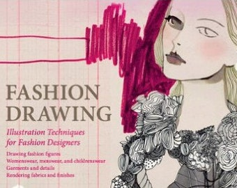 Fashion Drawing by Bryant,  Fashion Illustration for Designers, How to Illustrate Men and Women, Fashion book, Art book, How to Draw