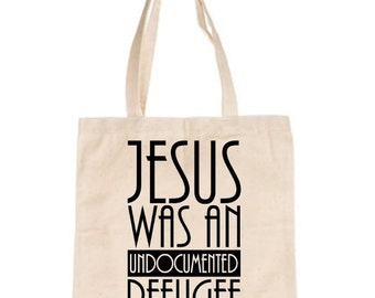 Jesus was an undocumented refugee Tote | Build bridges not walls | Support All People | Activism Canvas Bag