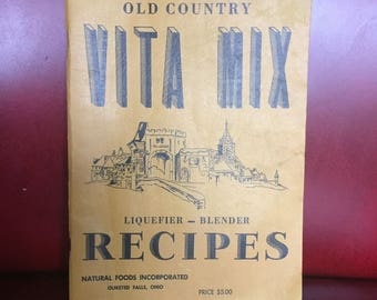 Vintage Vita Mix Recipes, Old Country Cookbook - Liquefier Blender Vitamix Book
