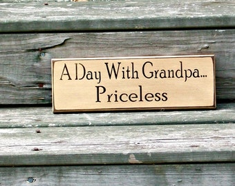 A Day With Grandpa...Priceless - Primitive Country Painted Wood Sign, Fathers Day Gift, Grandpa Sign, Primitive Decor, Grandpa Decor