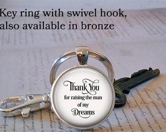 Thank You for raising the man of my Dreams key ring or necklace, gift for mother-in-law, gift for groom's mother, Mother's Day gift