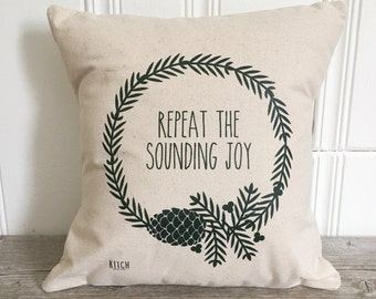 Christmas Pillow Cover - Repeat the Sounding Joy Pillow Case Farmhouse Christmas Farmhouse Decor Christmas Throw Pillow Joy To The World