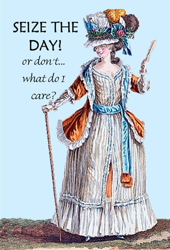 Marie Antoinette Card ~ Seize The Day! ~ Funny Postcard ~ Funny Card ~ Pretty Girl Postcards ~ Funny Birthday Card ~ Funny Greeting Card