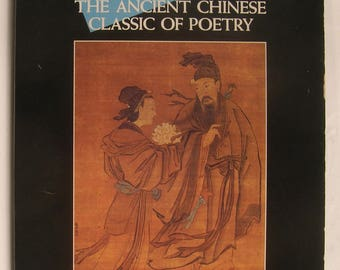 ANCIENT CHINESE POETRY - The Book of Songs - Oldest Known Poetry Collection in Historical Literature