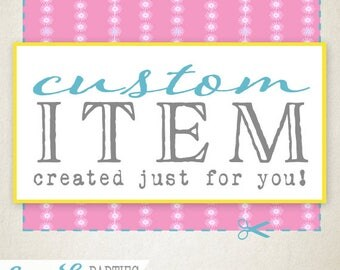 Custom Design Printable Item - Created just for you - Sassaby Parties Custom Design