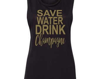 Save Water Drink Champagne Muscle Tank Drinking Tank Brunch Mimosas