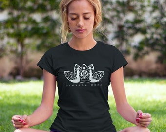 Yoga Shirt, Women's T shirt, Breathe Tshirts - Lotus Shirt - Yoga Top, Meditation Tshirts - Organic T-Shirt, Bamboo TShirt, BREATHE MORE
