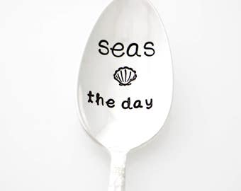 Coastal Decor. Seas the Day. Hand stamped spoon for Beach Home Decor. Nautical Gift, Ocean Present.