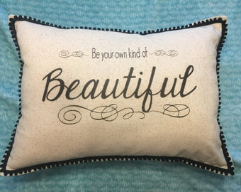 Be your own kind of beautiful pillow, 12x18 , simply stated, girlfriend, inspirational, whimsical