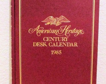 1985 American Heritage Century Desk Calendar with Historical Illustrations