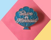 Enamel Pin - Save a Mermaid, Blue Shell Glitter, Feminist Pin
