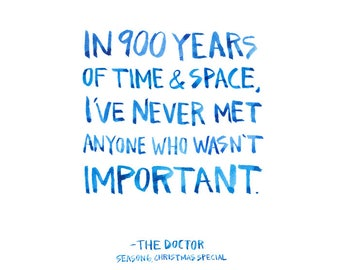 Doctor Who, In 900 Years of Time and Space, Watercolor Quote