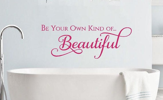 Wall Decal Be Your Own Kind Of Beautiful Wall Quotes For