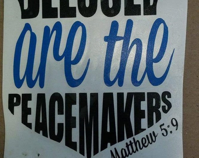 Blessed Are The Peacemakers Matthew 5:9 Badge Law Enforcement Vinyl Decal