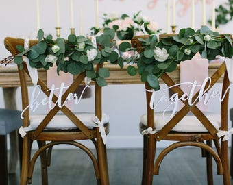 "Laser Cut ""better together"" Wood Chair Signs - (Set of TWO) 15"" x 6"" Modern Calligraphy Font Wedding Chair Sign - Engagement - Bridal Shower"