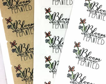 Inspirational Labels / Bloom Where You Are Planted Packaging Stickers / Floral Thank You Label / Business Packaging Inspiration Sticker