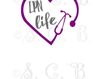 Nurse Life/ Stethoscope cutting file/ SVG File download / cricut/ silhouette/ LPN/ RN/ bsn