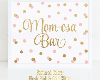 Momosa Bar Sign - Blush Pink Gold Glitter Mom-osa Mimosa Bar Baby Shower Ideas - Baby Girl Sip N See Party Sign - Printable 10x8 Drink Sign