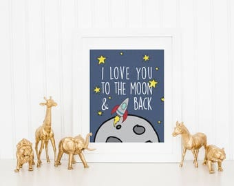 DIGITAL I Love You to the Moon and Back Poster, Outer Space Nursery Print, Baby Boy Space Nursery Wall Art, Rocket Ship Decor - ANY SIZE