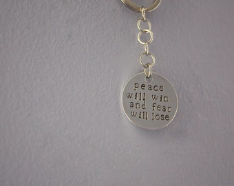 Peace Will Win and Fear Will Lose Hand Stamp Keychain