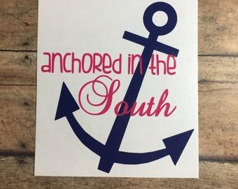 Anchored In The South decal / southern / pride / south carolina / north carolina / tennessee / georgia / alabama / south /