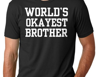 Brother T-Shirt Gift FOr Brother Funny Brother Tee Shirt Birthday Gift Ideas Shirt