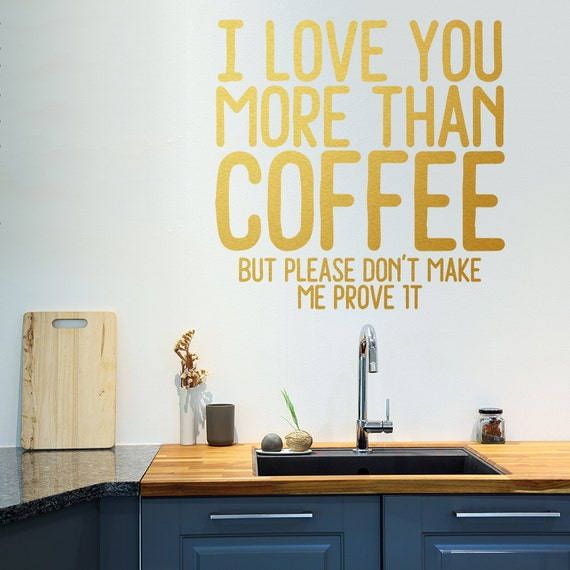 Wall decal funny kitchen wall decal i love you more than - Funny kitchen wall decals ...