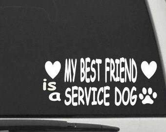 My Best Friend is a Service Dog Decal Sticker for Car or Truck Window or Laptop FREE SHIPPING CW914