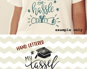 My tassel was worth the hassle, graduation hat cap class 2017 digital cut files, SVG, DXF, studio3 for cricut, silhouette cameo, decals