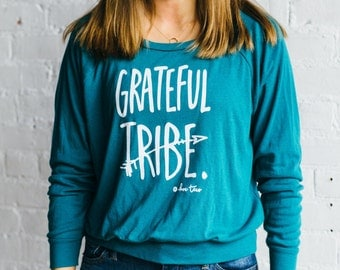 Grateful Tribe, Yoga Tee, Yoga Shirt, Hand Screened, Slouchy Pullover, Women's Slouchy Shirt, Tribe Shirt, Yogi Shirt, Cozy Clothing